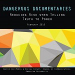 Dangerous Documentaries: Reducing Risk when Telling Truth to Power
